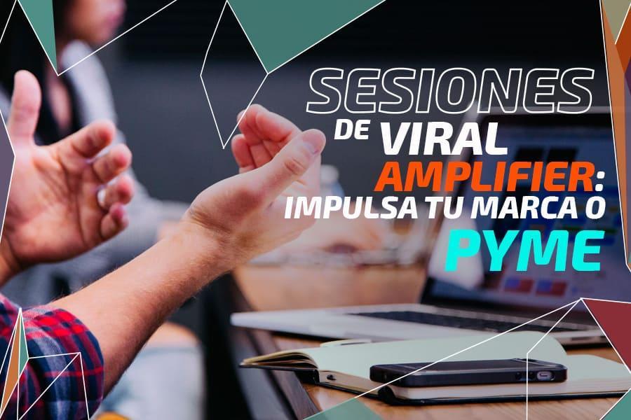 Sesiones de Viral Amplifier: impulsa tu marca o PyMe