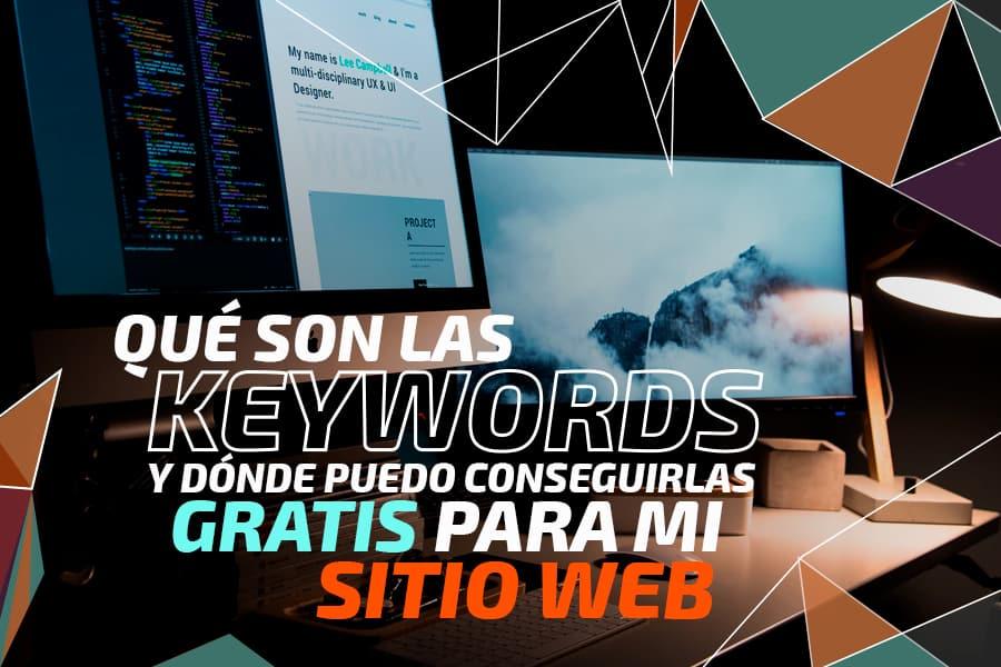 Qué son las keywords y dónde puedo conseguirlas gratis para mi sitio web