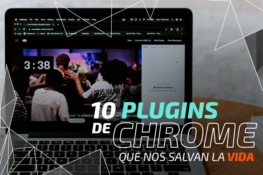 10 Plugins de Chrome que nos salvan cada día
