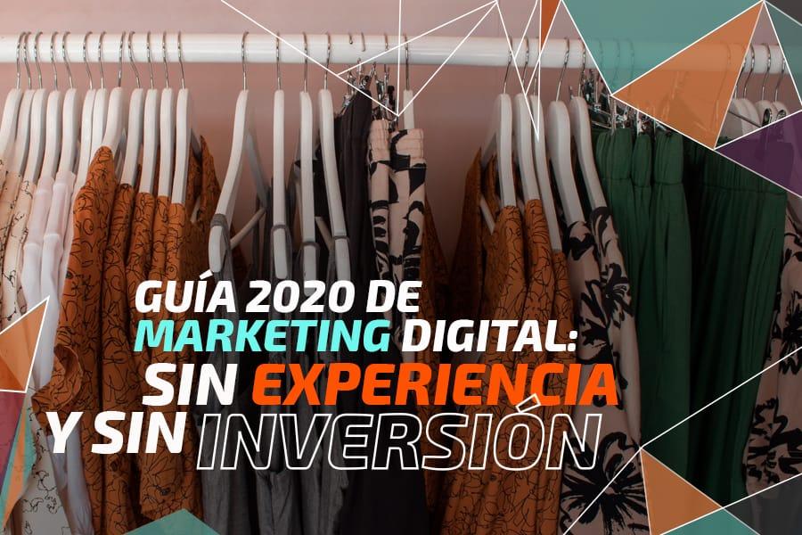 Marketing digital: ¿Sin experiencia, inversión o dinero?